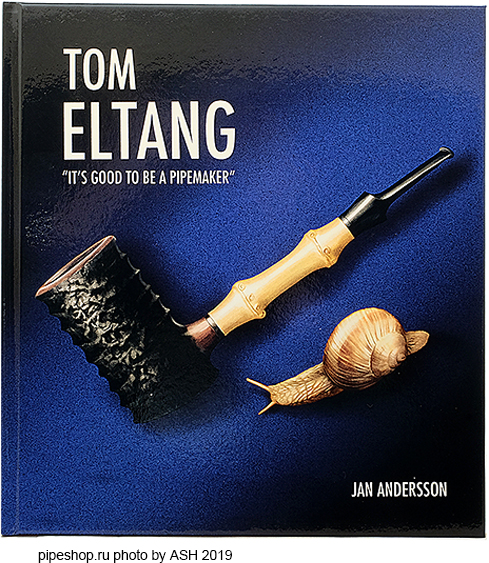 "TOM ELTANG ""IT`S GOOD TO BE A PIPEMAKER"", Jan Andersson"